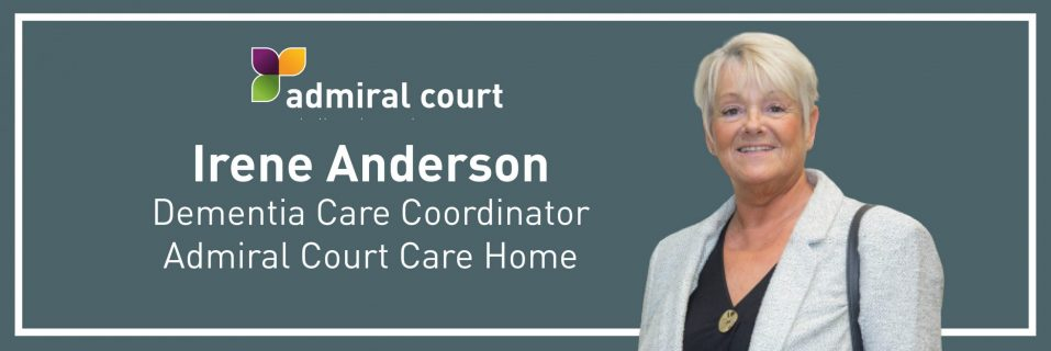An honest interview with Irene – Dementia Care Coordinator at Admiral Court Care Home